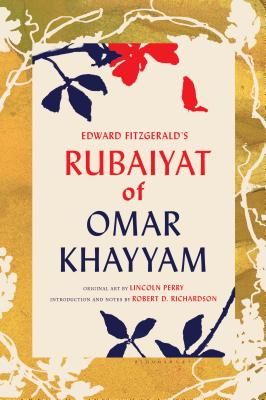 Edward FitzGerald's Rubaiyat of Omar Khayyam: With Paintings by Lincoln Perry and an Introduction and Notes by Robert D. Richardson Cover Image