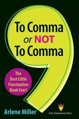 To Comma or Not to Comma: The Best Little Punctuation Book Ever! Cover Image