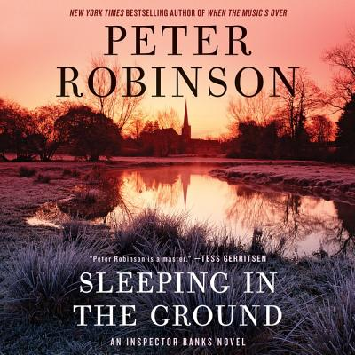 Sleeping in the Ground Lib/E: An Inspector Banks Novel (Inspector Banks Novels) Cover Image