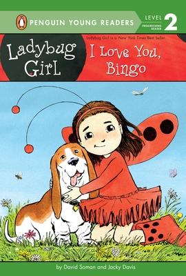 I Love You, Bingo (Ladybug Girl) Cover Image