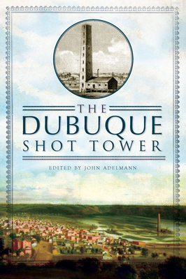 The Dubuque Shot Tower (Landmarks) Cover Image