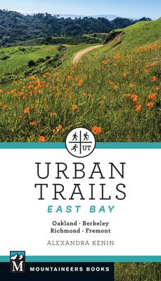 Urban Trails East Bay: Oakland * Berkeley * Fremont * Richmond Cover Image