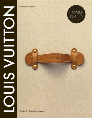 Louis Vuitton: The Birth of Modern Luxury Updated Edition: The Birth of Modern Luxury Updated Edition Cover Image