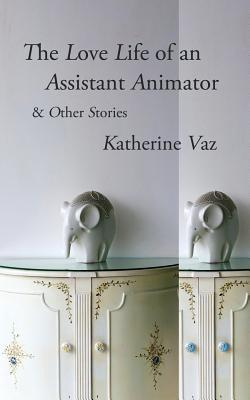The Love Life of an Assistant Animator & Other Stories Cover