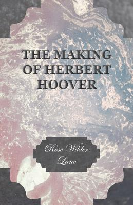 The Making of Herbert Hoover Cover Image