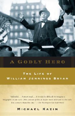 A Godly Hero: The Life of William Jennings Bryan Cover Image