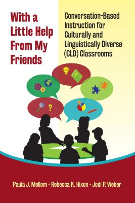 With a Little Help from My Friends: Conversation-Based Instruction for Culturally and Linguistically Diverse (CLD) Classrooms Cover Image