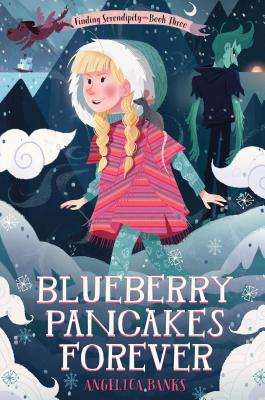 Blueberry Pancakes Forever: Finding Serendipity Book Three (Tuesday McGillycuddy Adventures) Cover Image