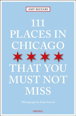 111 Places in Chicago That You Must Not Miss Revised & Updated Cover Image