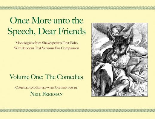 Once More Unto the Speech, Dear Friends: The Comedies (Speak the Speech) Cover Image