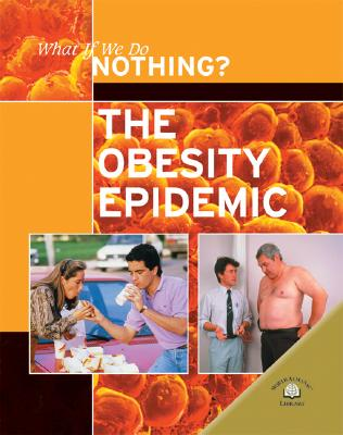 The Obesity Epidemic (What If We Do Nothing?) Cover Image