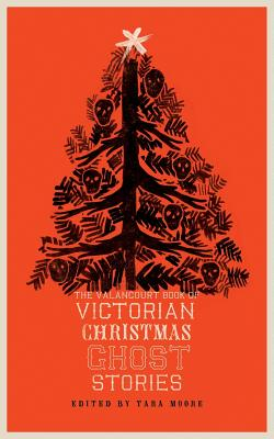 The Valancourt Book of Victorian Christmas Ghost Stories Cover Image