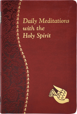 Daily Meditations with the Holy Spirit (Spiritual Life) Cover Image