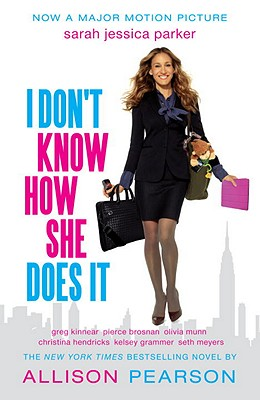 I Don't Know How She Does It (Movie Tie-In Edition) Cover Image