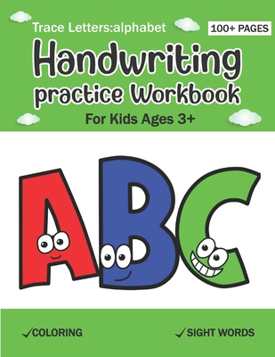 Trace Letters Alphabet Handwriting Practice workbook for kids Ages 3+: Preschool writing Workbook for Pre K Kindergarten and Kids Ages 3+ ABC print ha Cover Image
