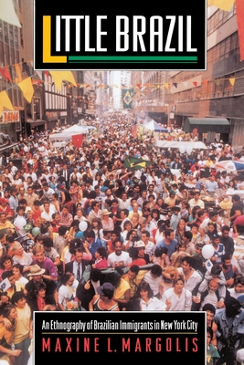 Little Brazil: An Ethnography of Brazilian Immigrants in New York City Cover Image