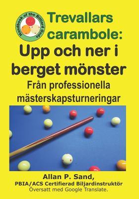Trevallars Carambole - Upp Och Ner I Berget Mönster: Från Professionella Mästerskapsturneringar Cover Image