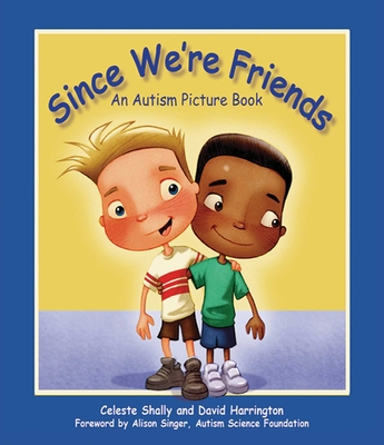 Since We're Friends: An Autism Picture Book Cover Image