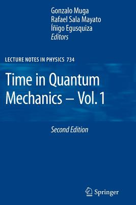 Time in Quantum Mechanics (Lecture Notes in Physics #734) Cover Image