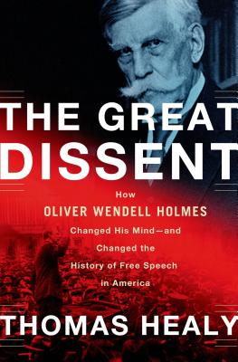 The Great Dissent: How Oliver Wendell Holmes Changed His Mind--and Changed the History of Free Speech in America Cover Image