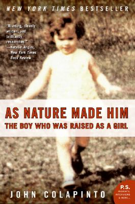 As Nature Made Him: The Boy Who Was Raised as a Girl Cover Image