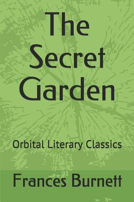The Secret Garden: Orbital Literary Classics Cover Image
