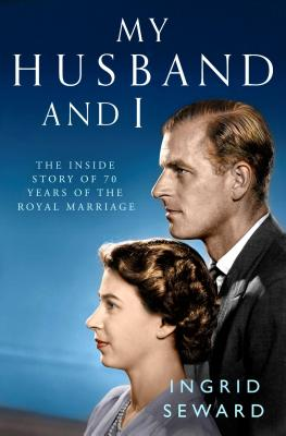 My Husband and I: The Inside Story of the Royal Marriage Cover Image