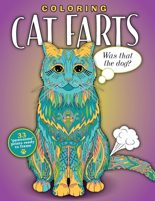 Coloring Cat Farts: A Funny and Irreverent Coloring Book for Cat Lovers (for all ages) Cover Image
