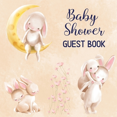 Baby Shower Guest Book: Includes Baby Shower Games + Photo Pages Create a Lasting Memory of This Super Special Day! Cute Bunny Baby Shower Gue Cover Image
