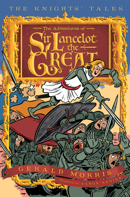 The Adventures of Sir Lancelot the Great (The Knights' Tales Series #1) Cover Image