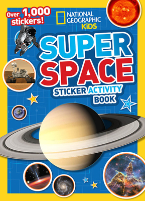 National Geographic Kids Super Space Sticker Activity Book: Over 1,000 Stickers! Cover Image
