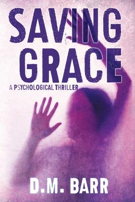 Saving Grace: A Psychological Thriller Cover Image