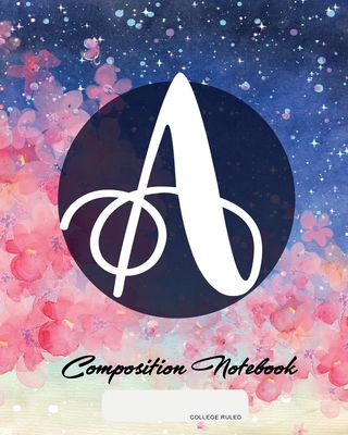 Composition Notebook: College Ruled - Initial A - Personalized Back to School Composition Book for Teachers, Students, Kids and Teens with M Cover Image