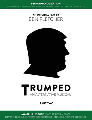 TRUMPED (An Alternative Musical) Part Two Performance Edition, Amateur Two Performance Cover Image