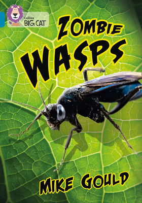 Zombie Wasps: Band 13/Topaz (Collins Big Cat) Cover Image