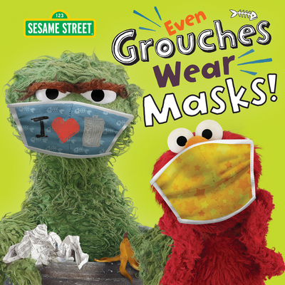 Even Grouches Wear Masks! (Sesame Street) (Pictureback(R)) Cover Image