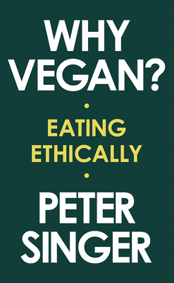 Why Vegan?: Eating Ethically Cover Image