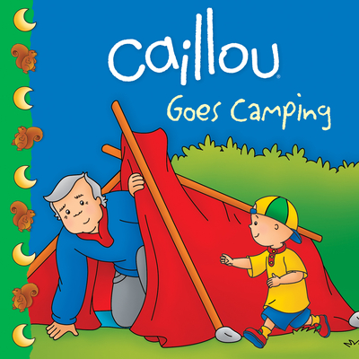 Caillou Goes Camping (Clubhouse series) Roger J. Harvey and Eric Sevigny