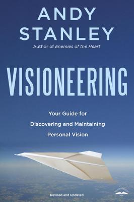 Visioneering: God's Blueprint for Developing and Maintaining Personal Vision Cover Image