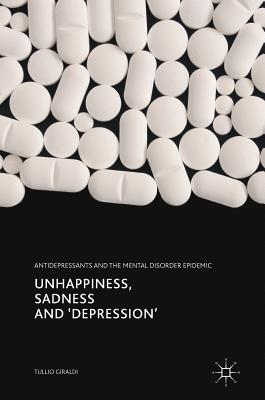 Unhappiness, Sadness and 'depression': Antidepressants and the Mental Disorder Epidemic Cover Image