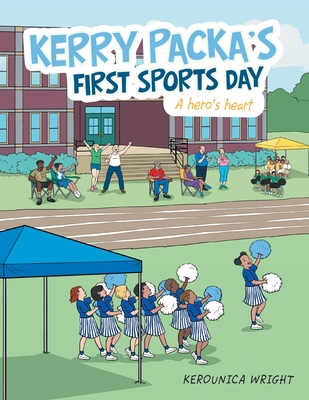 Kerry Packa's First Sports Day: A Hero's Heart Cover Image