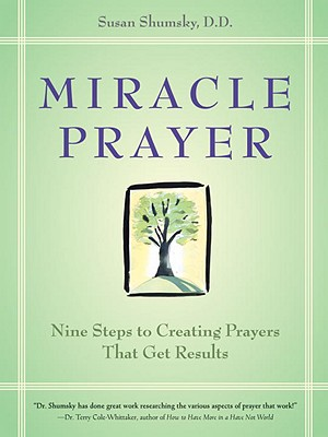 Miracle Prayer: Nine Steps to Creating Prayers That Get Results Cover Image