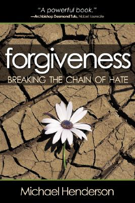 Forgiveness: Breaking the Chain of Hate Cover Image