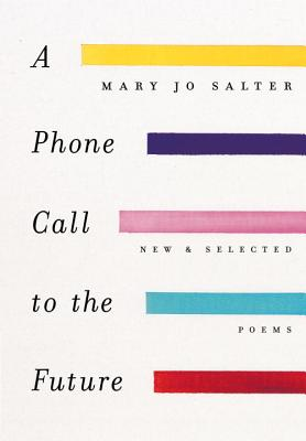 A Phone Call to the Future: New and Selected Poems Cover Image