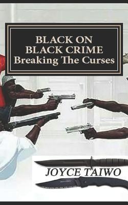 Black on Black Crime: Breaking the Curses Cover Image