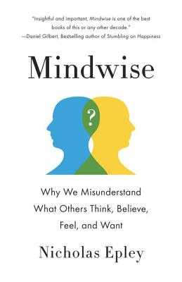 Mindwise: Why We Misunderstand What Others Think, Believe, Feel, and Want Cover Image