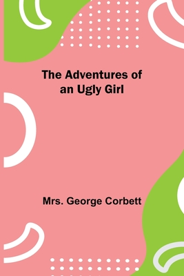 The Adventures of an Ugly Girl Cover Image