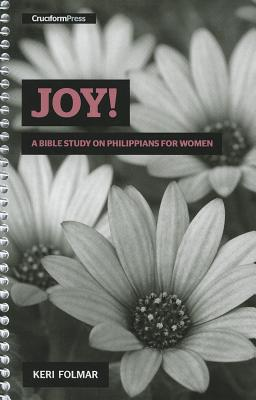 Joy!: A Bible Study on Philippians for Women Cover Image