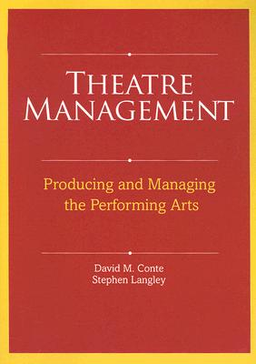 Theatre Management: Producing and Managing the Performing Arts Cover Image
