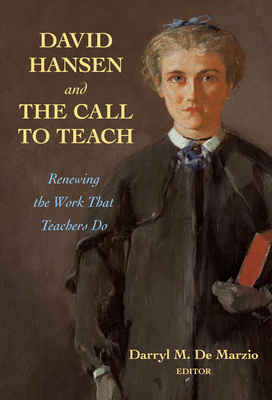 David Hansen and the Call to Teach: Renewing the Work That Teachers Do Cover Image